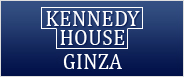 KENNEDY HOUSE GINZA